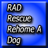RAD Rescue ReHome A Dog