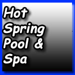Click to go to Hot Spring Pool & Spa